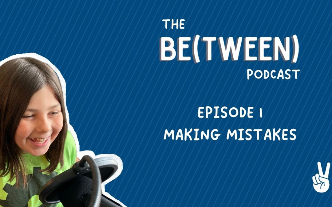 Episode 1: Making Mistakes
