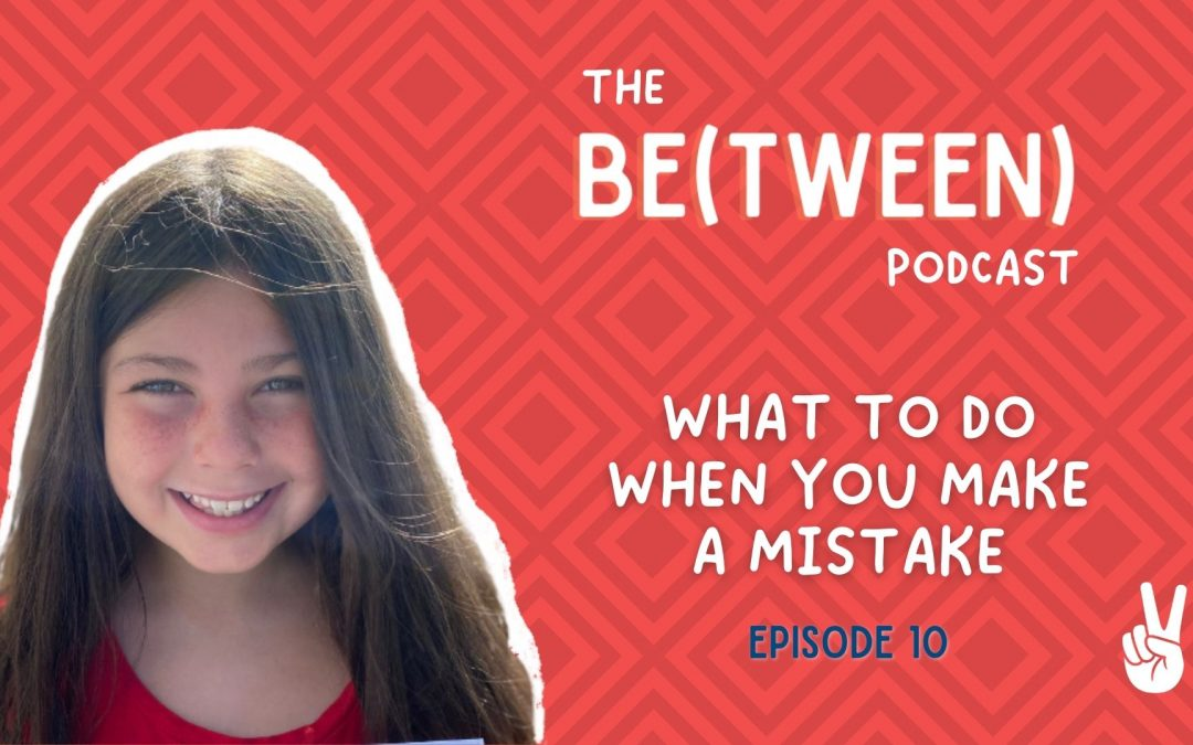 Episode 10: What To Do When You Make A Mistake