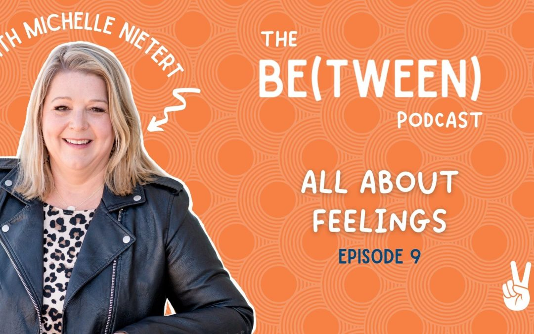 Episode 9: All About Feelings with michelle nietert